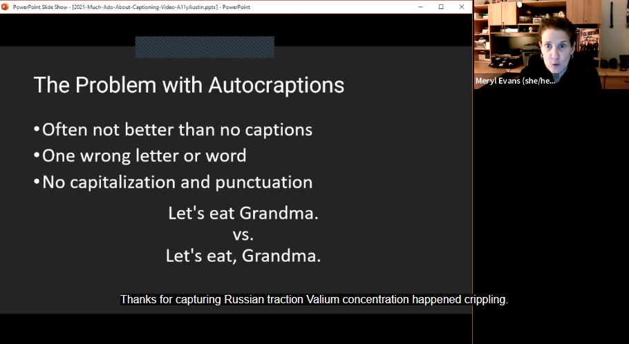 "Problem with Autocaptions slide. Captions say ""Thanks for capturing Russian traction Valium concentration happened crippling."""