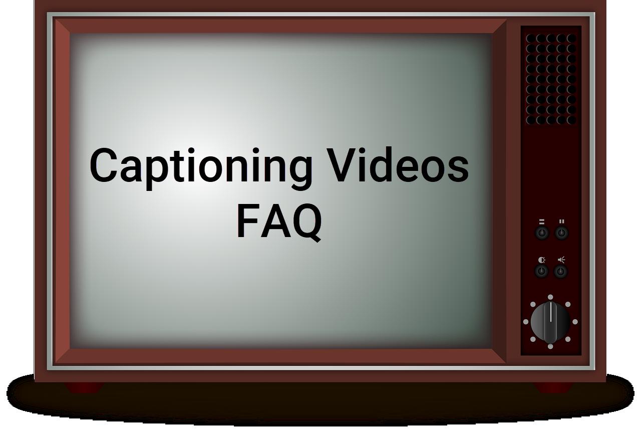 "1950s TV screen with ""Captioning Videos FAQ"""